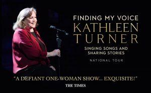 Finding My Voice: Kathleen Turner