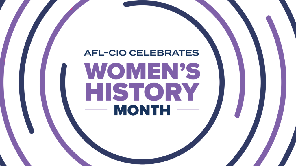 AFL-CIO is Women's History Month
