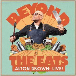 Alton Brown Live! Beyond the Eats