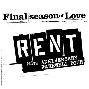 RENT – 25th Anniversary Farewell Tour
